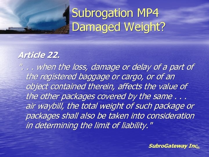 Subrogation MP 4 Damaged Weight? Article 22.