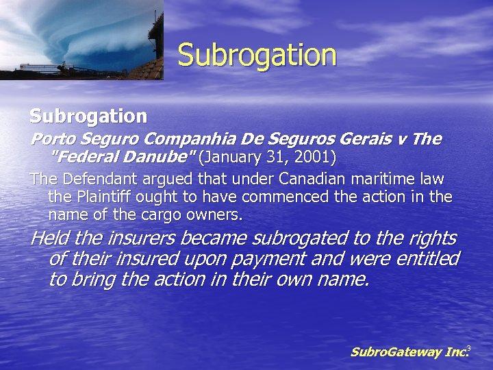 Subrogation Porto Seguro Companhia De Seguros Gerais v The