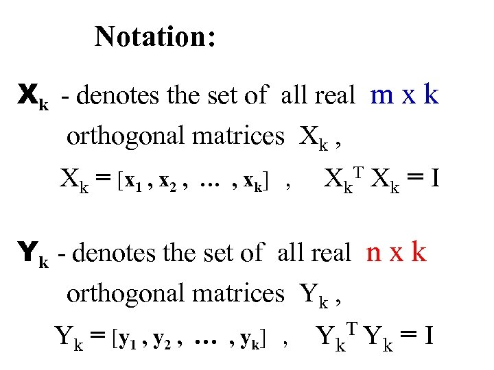Notation: Xk - denotes the set of all real m x k orthogonal matrices