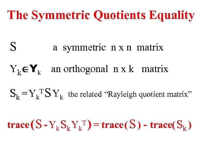 The Symmetric Quotients Equality S a symmetric n x n matrix YkÎYk an orthogonal