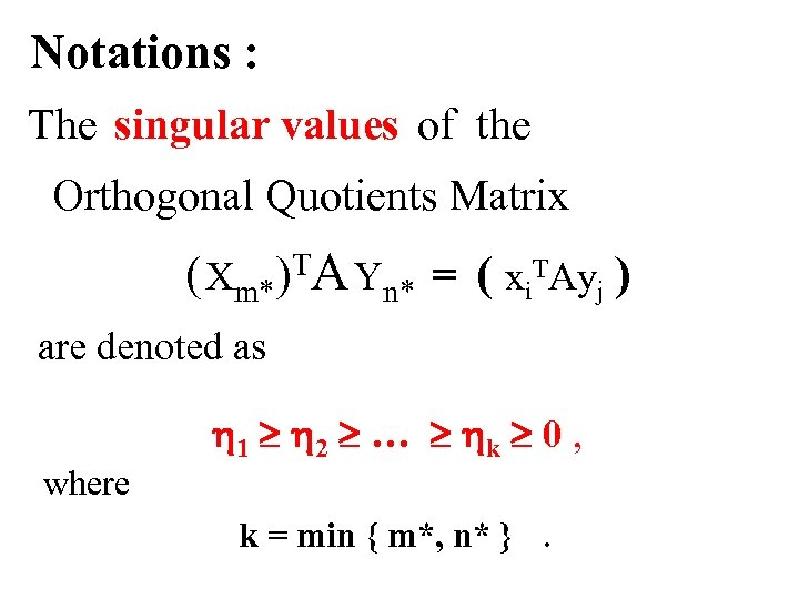 Notations : The singular values of the Orthogonal Quotients Matrix ( Xm* A Yn*
