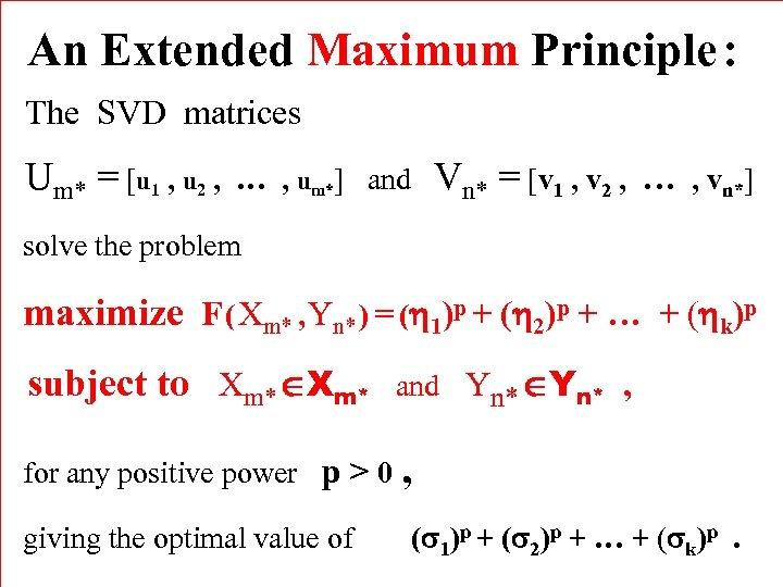 An Extended Maximum Principle : The SVD matrices Um* = [u 1 , u