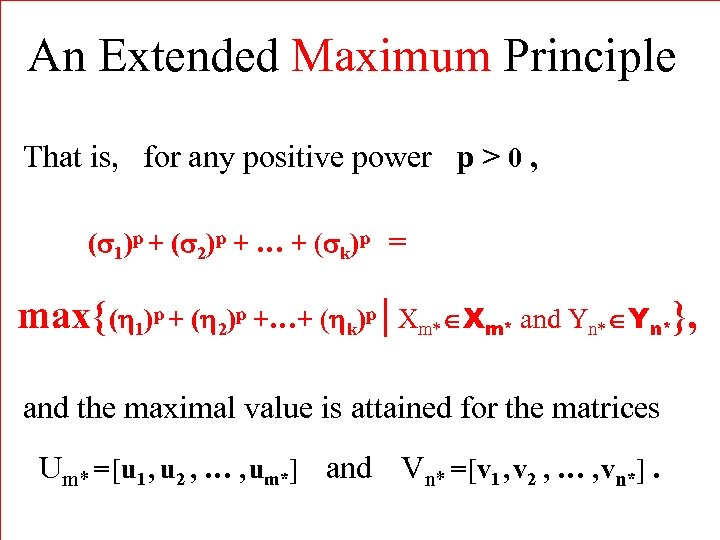An Extended Maximum Principle That is, for any positive power p > 0 ,