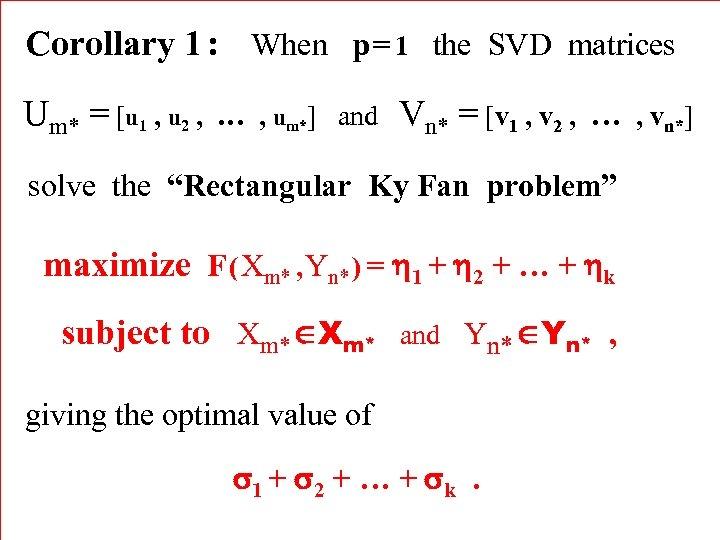 Corollary 1 : When p = 1 the SVD matrices Um* = [u 1