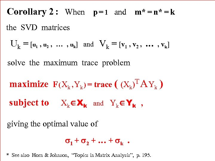 Corollary 2 : When p = 1 and m* = n* = k the