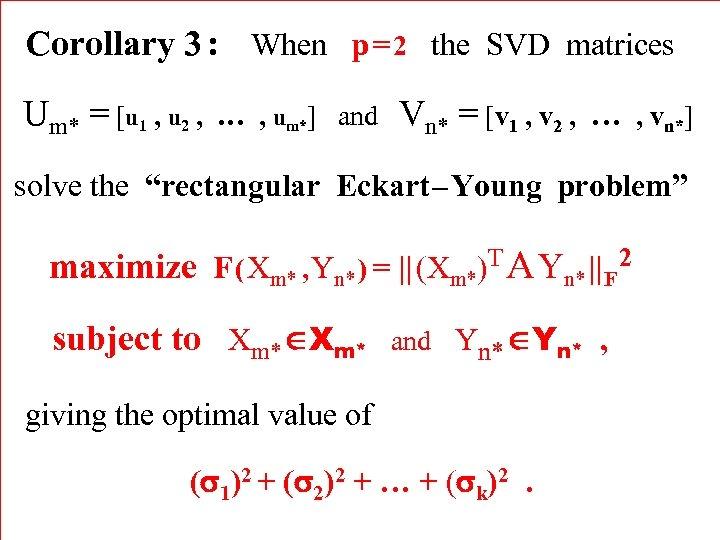 Corollary 3 : When p = 2 the SVD matrices Um* = [u 1