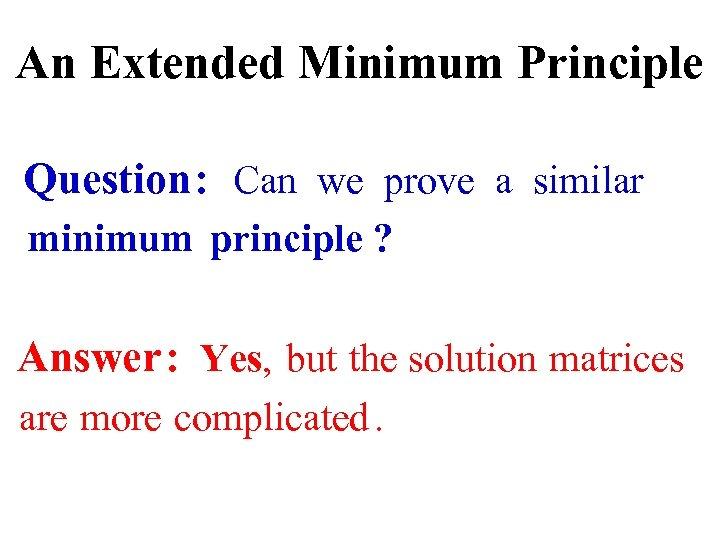 An Extended Minimum Principle Question : Can we prove a similar minimum principle ?