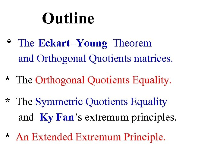 Outline * The Eckart – Young Theorem and Orthogonal Quotients matrices. * The Orthogonal