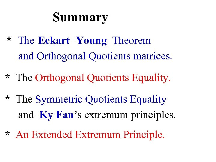Summary * The Eckart – Young Theorem and Orthogonal Quotients matrices. * The Orthogonal