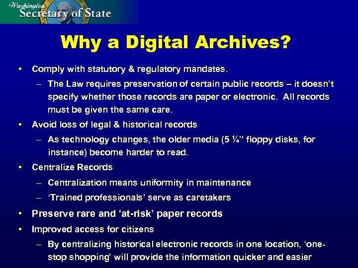 Why a Digital Archives? • Comply with statutory & regulatory mandates. – The Law