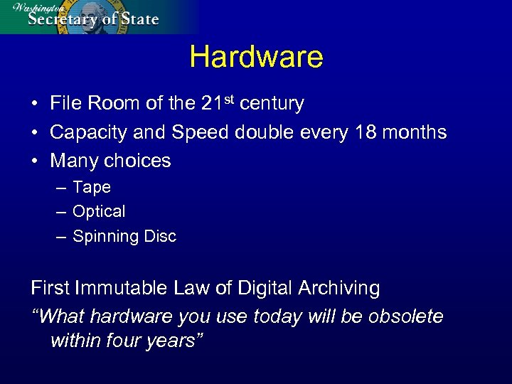Hardware • File Room of the 21 st century • Capacity and Speed double