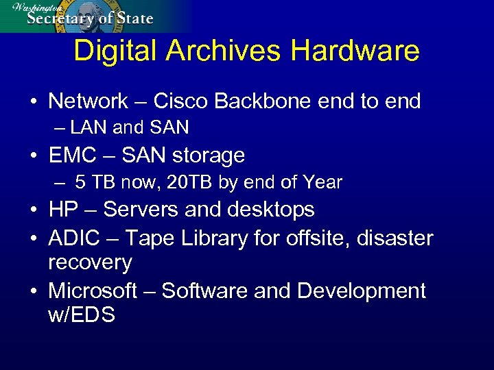 Digital Archives Hardware • Network – Cisco Backbone end to end – LAN and