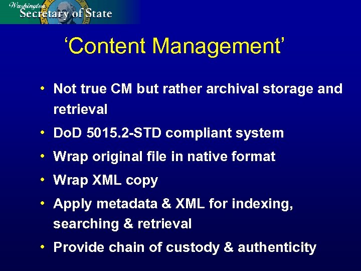 'Content Management' • Not true CM but rather archival storage and retrieval • Do.