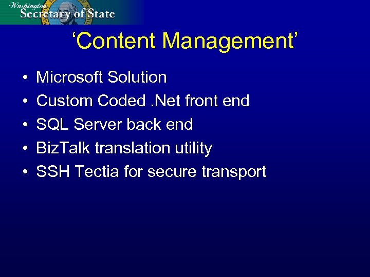 'Content Management' • • • Microsoft Solution Custom Coded. Net front end SQL Server