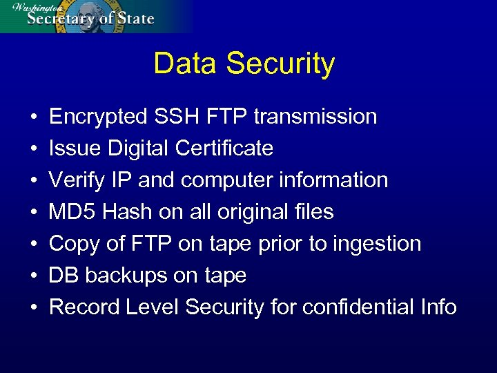 Data Security • • Encrypted SSH FTP transmission Issue Digital Certificate Verify IP and