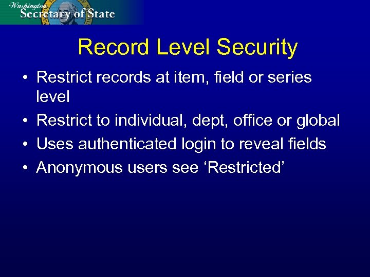 Record Level Security • Restrict records at item, field or series level • Restrict