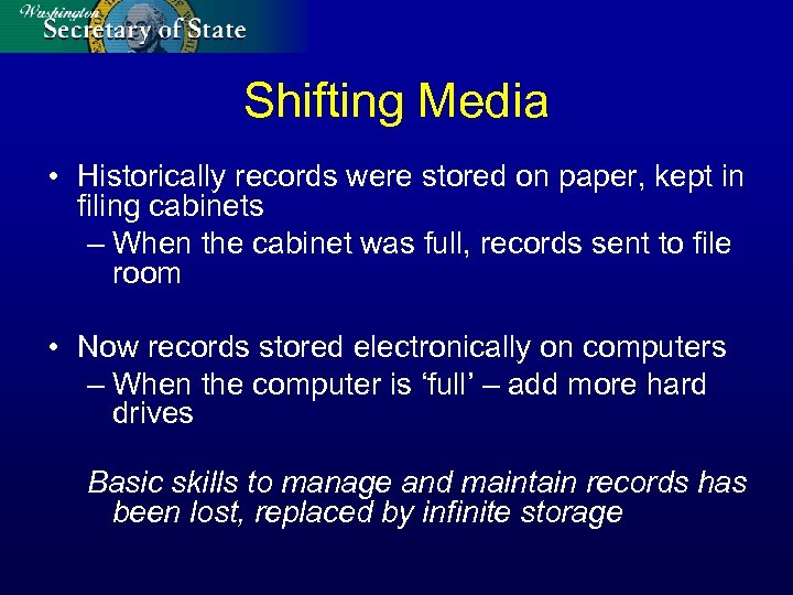 Shifting Media • Historically records were stored on paper, kept in filing cabinets –