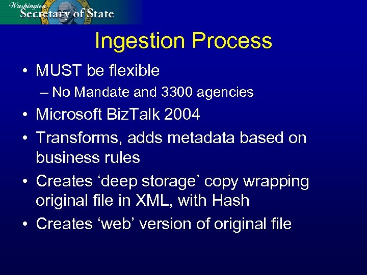 Ingestion Process • MUST be flexible – No Mandate and 3300 agencies • Microsoft