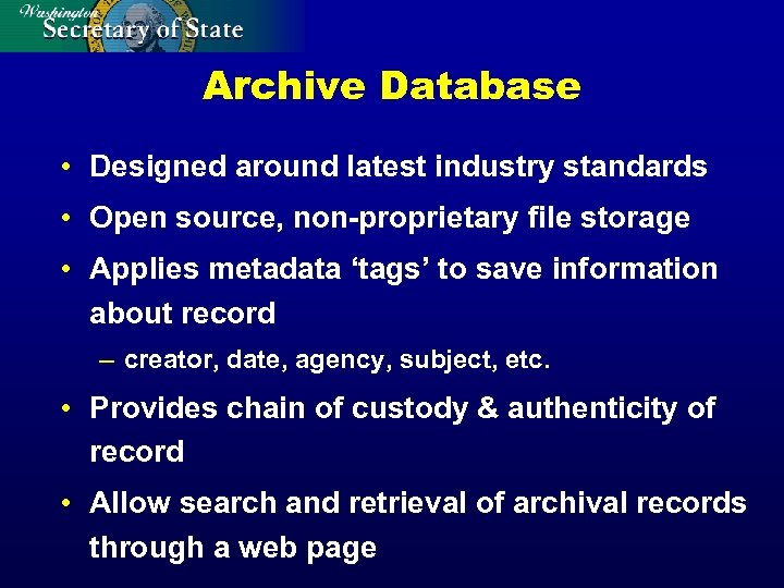 Archive Database • Designed around latest industry standards • Open source, non-proprietary file storage
