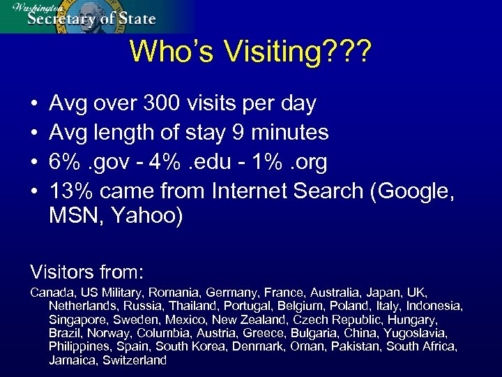 Who's Visiting? ? ? • • Avg over 300 visits per day Avg length