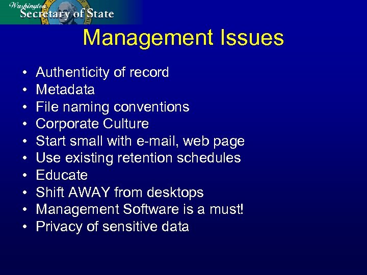 Management Issues • • • Authenticity of record Metadata File naming conventions Corporate Culture