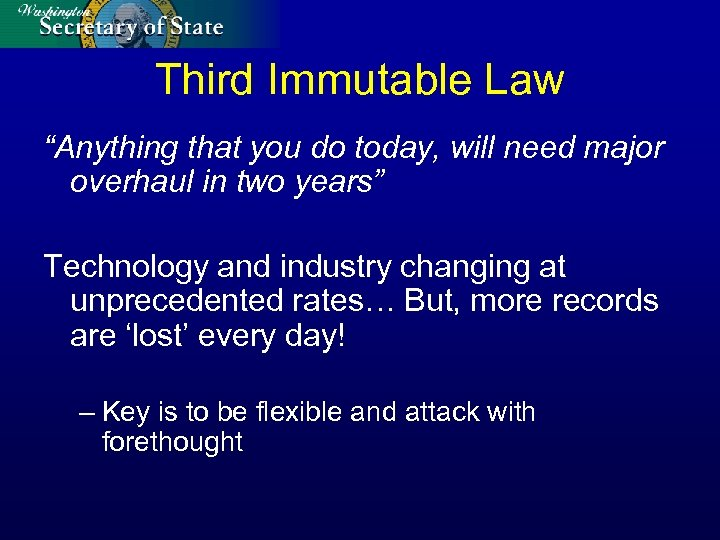 "Third Immutable Law ""Anything that you do today, will need major overhaul in two"