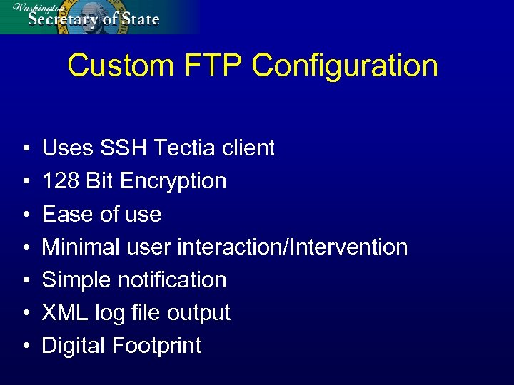 Custom FTP Configuration • • Uses SSH Tectia client 128 Bit Encryption Ease of