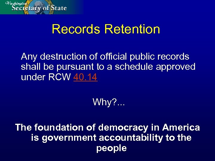 Records Retention Any destruction of official public records shall be pursuant to a schedule