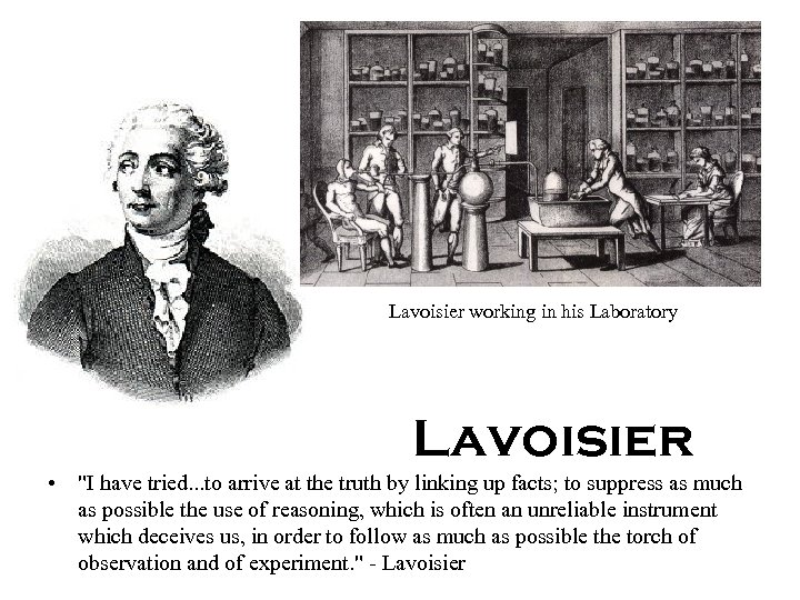 Lavoisier working in his Laboratory Lavoisier •