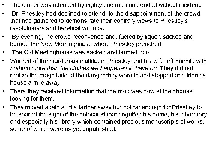 • The dinner was attended by eighty one men and ended without incident.