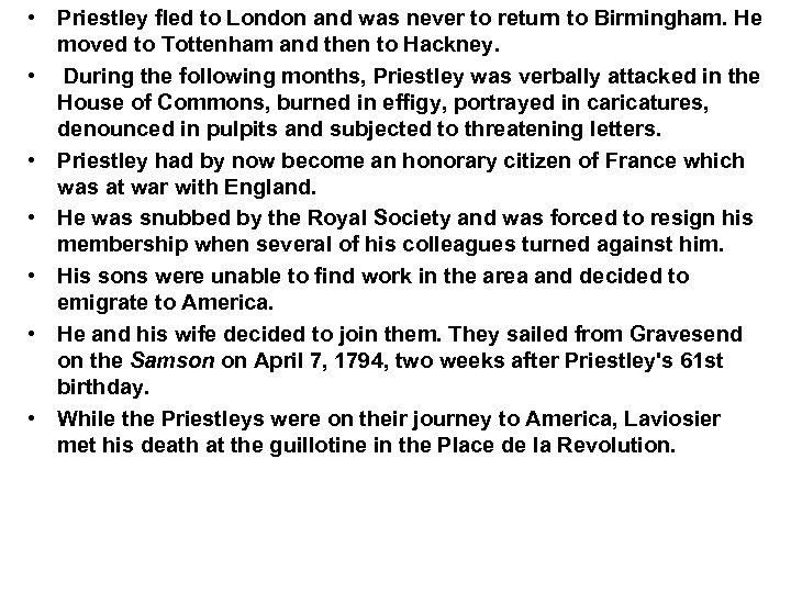 • Priestley fled to London and was never to return to Birmingham. He