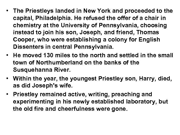 • The Priestleys landed in New York and proceeded to the capital, Philadelphia.