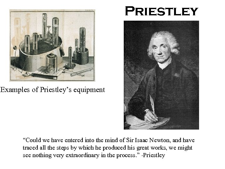 """Priestley Examples of Priestley's equipment """"Could we have entered into the mind of Sir"""