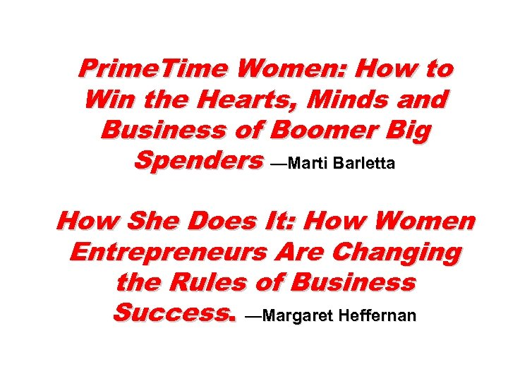 Prime. Time Women: How to Win the Hearts, Minds and Business of Boomer Big