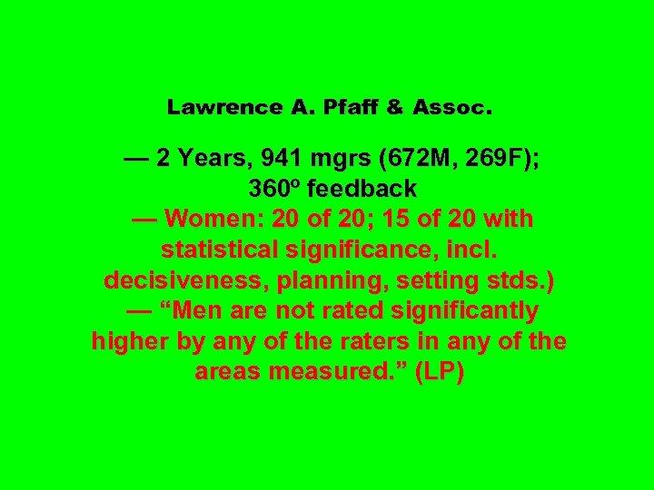 Lawrence A. Pfaff & Assoc. — 2 Years, 941 mgrs (672 M, 269 F);