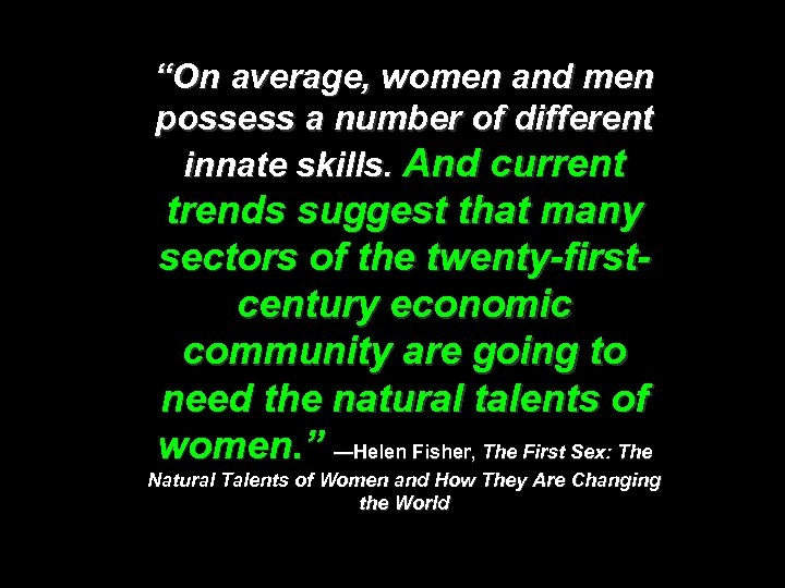 """""""On average, women and men possess a number of different innate skills. And current"""