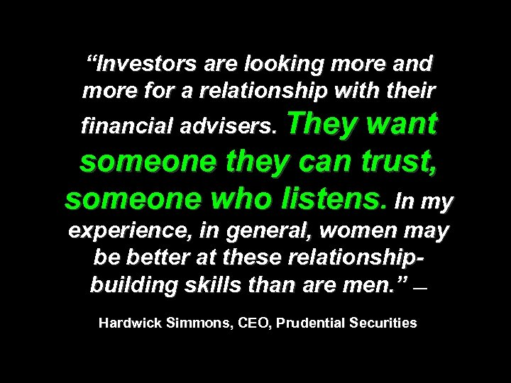 """""""Investors are looking more and more for a relationship with their financial advisers. They"""