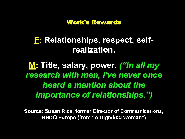 """Work's Rewards F: Relationships, respect, selfrealization. M: Title, salary, power. (""""In all my research"""
