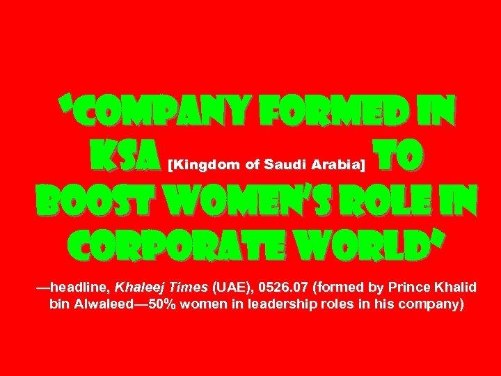 """Company formed in KSA to boost women's role in corporate world"" [Kingdom of Saudi"