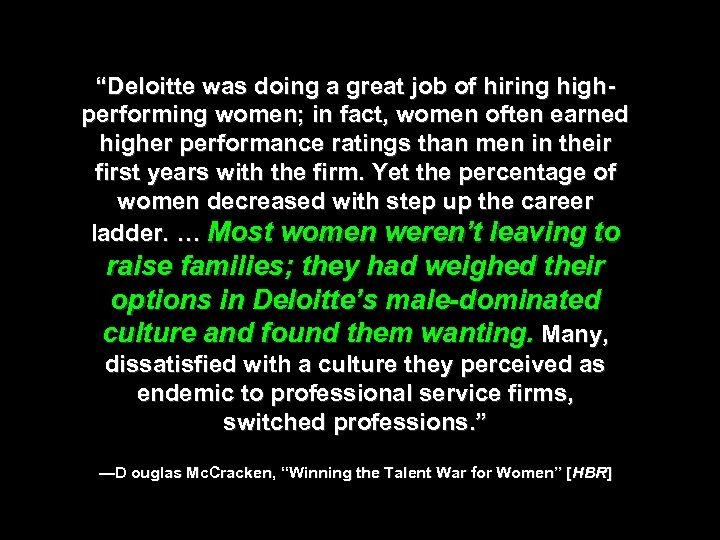 """Deloitte was doing a great job of hiring highperforming women; in fact, women often"