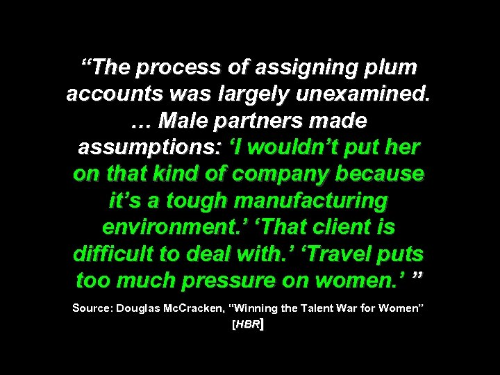 """""""The process of assigning plum accounts was largely unexamined. … Male partners made assumptions:"""