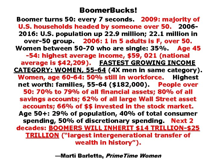 Boomer. Bucks! Boomer turns 50: every 7 seconds. 2009: majority of U. S. households
