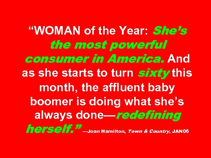 """""""WOMAN of the Year: She's the most powerful consumer in America. And as she"""