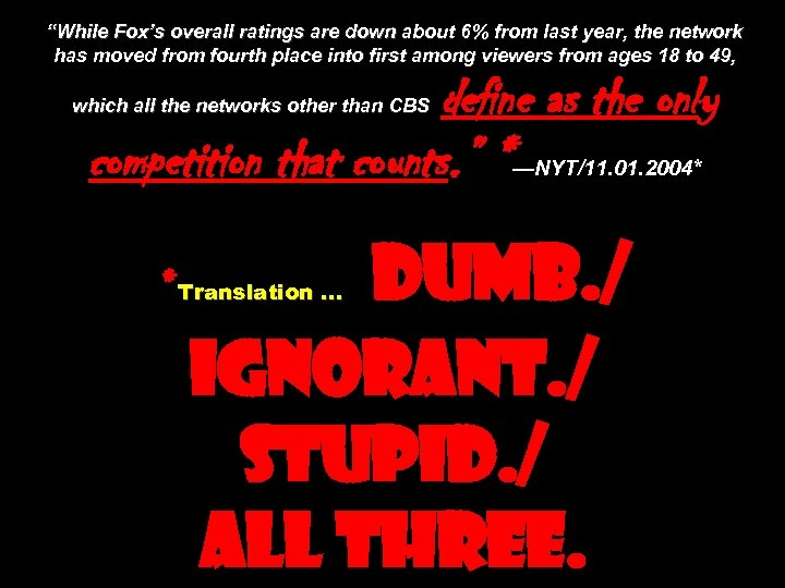 """""""While Fox's overall ratings are down about 6% from last year, the network has"""