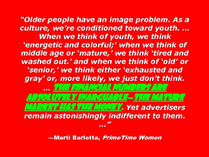 """""""Older people have an image problem. As a culture, we're conditioned toward youth. …"""
