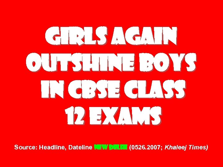 Girls Again Outshine Boys In CBSE Class 12 Exams Source: Headline, Dateline New Delhi