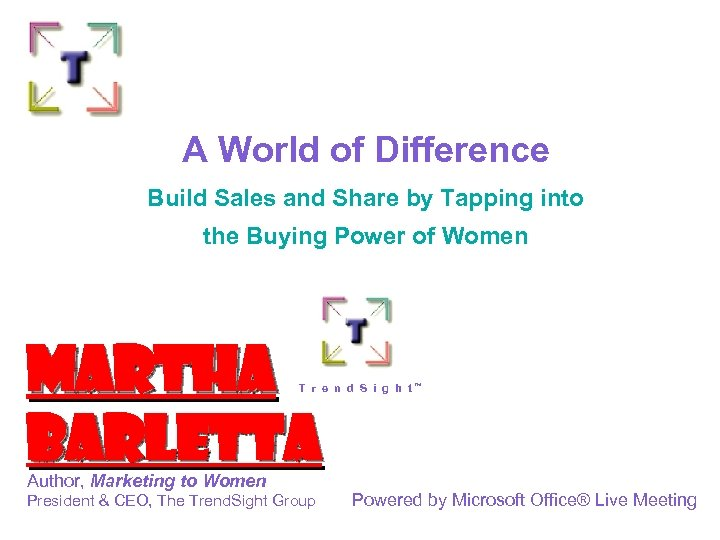 A World of Difference Build Sales and Share by Tapping into the Buying Power
