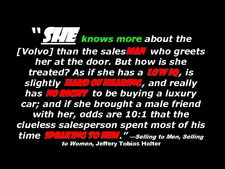 """""""She knows more about the [Volvo] than the salesman who greets her at the"""