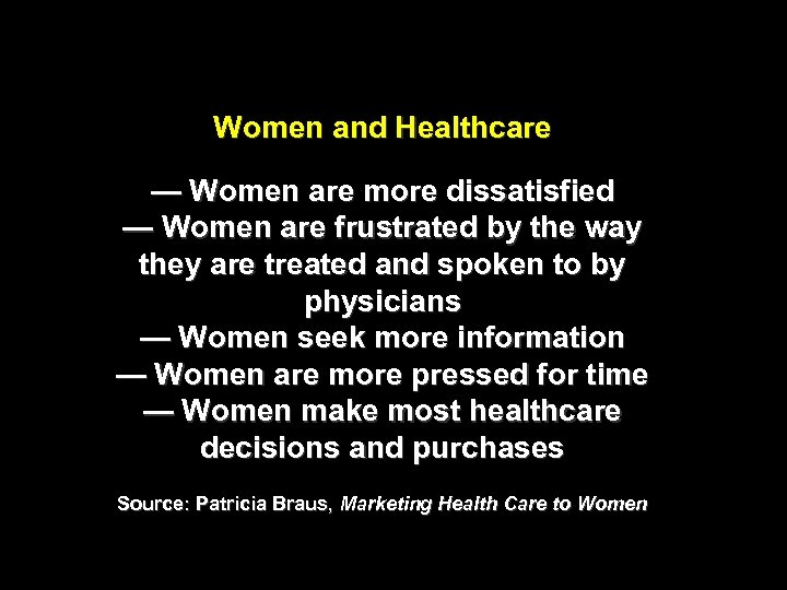 Women and Healthcare — Women are more dissatisfied — Women are frustrated by the