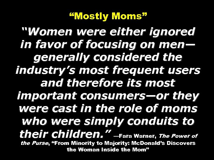 """""""Mostly Moms"""" """"Women were either ignored in favor of focusing on men— generally considered"""